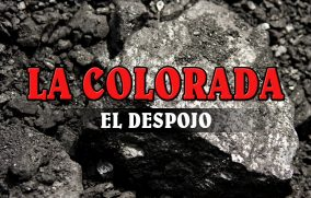 La Colorada: El despojo